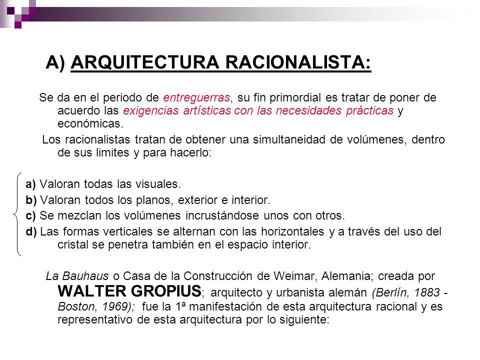 A) ARQUITECTURA RACIONALISTA: