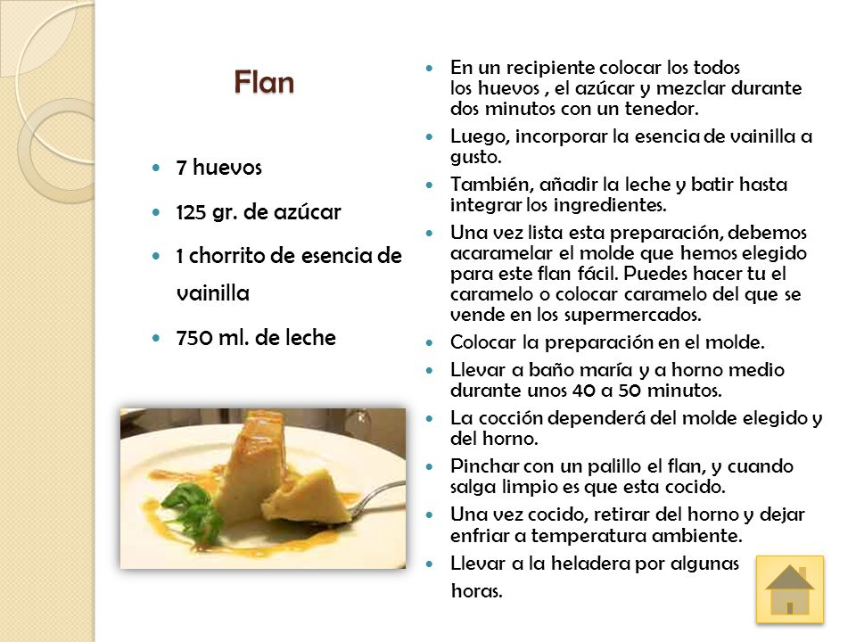 Flan 7 huevos 125 gr. de azúcar 1 chorrito de esencia de vainilla