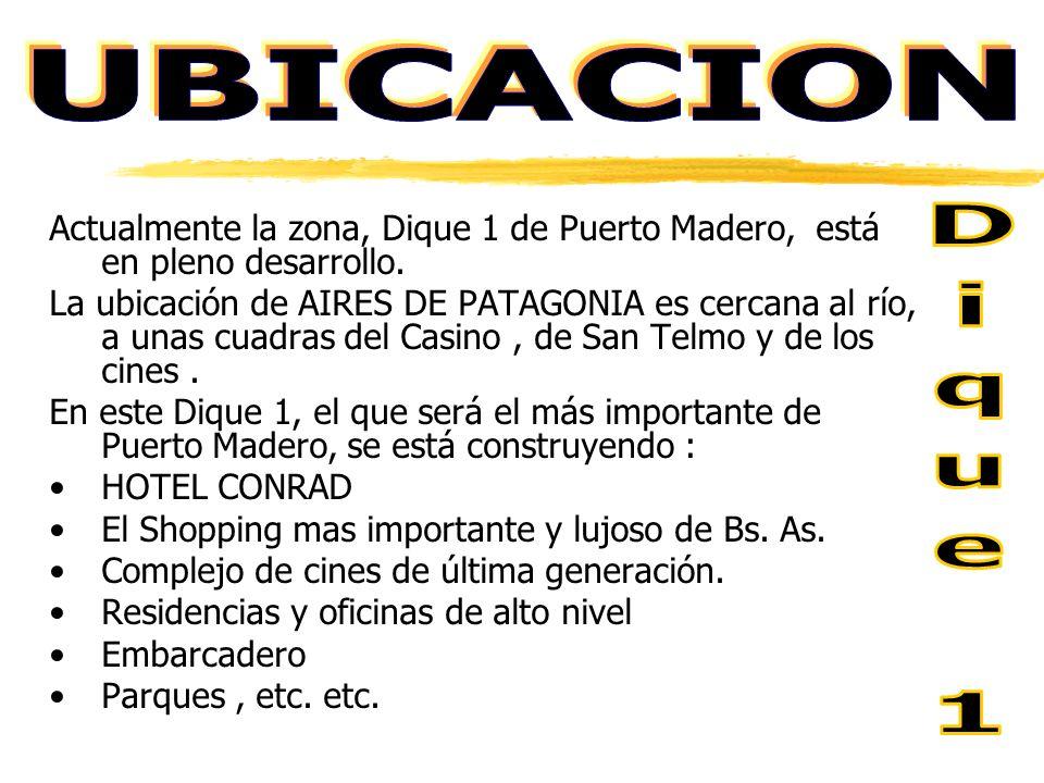 UBICACION Actualmente la zona, Dique 1 de Puerto Madero, está en pleno desarrollo.