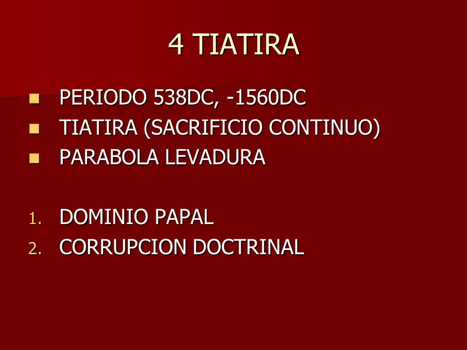 4 TIATIRA PERIODO 538DC, -1560DC TIATIRA (SACRIFICIO CONTINUO)
