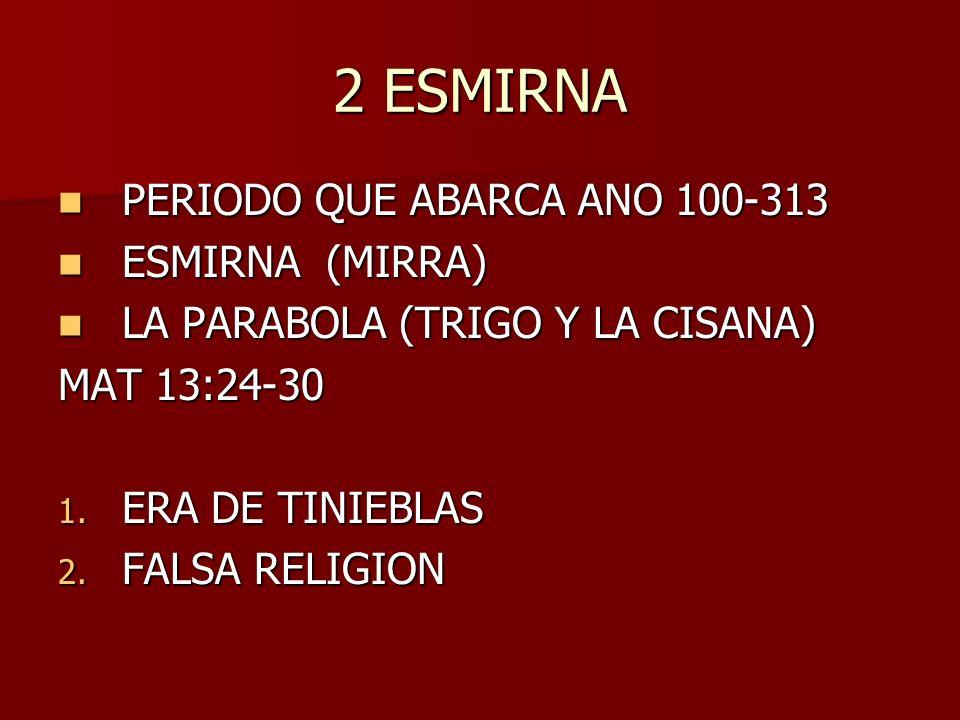 2 ESMIRNA PERIODO QUE ABARCA ANO 100-313 ESMIRNA (MIRRA)