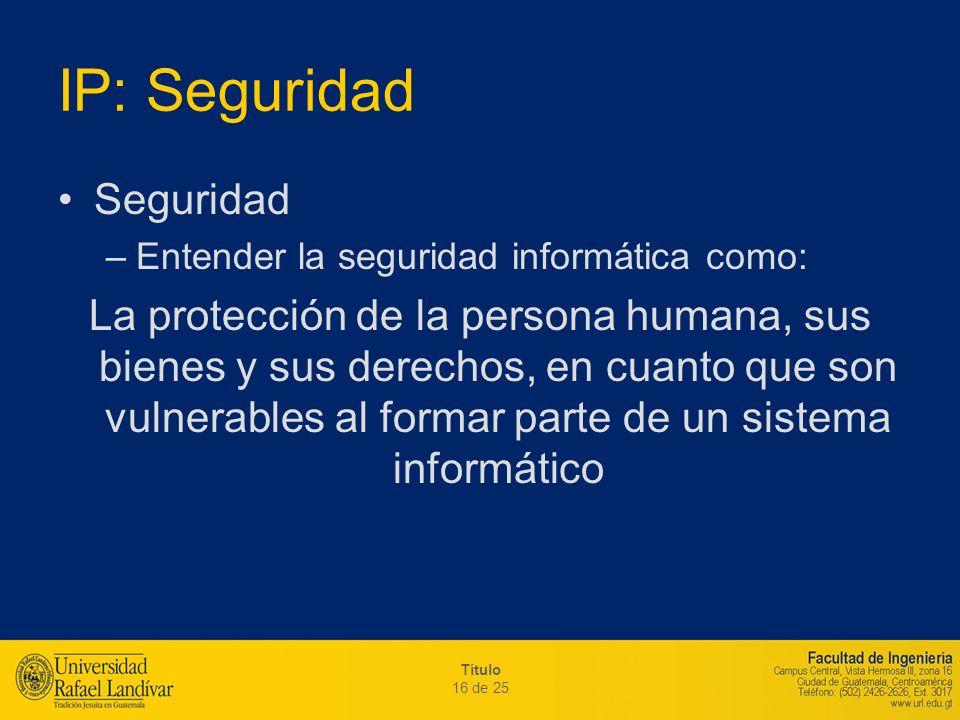 IP: Seguridad Seguridad