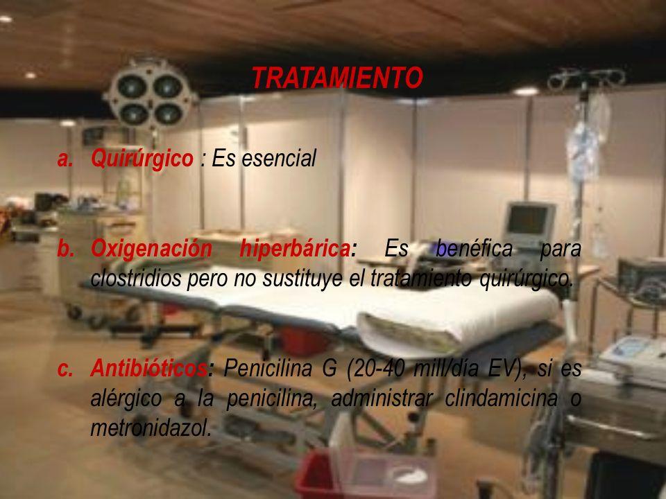 TRATAMIENTO Quirúrgico : Es esencial