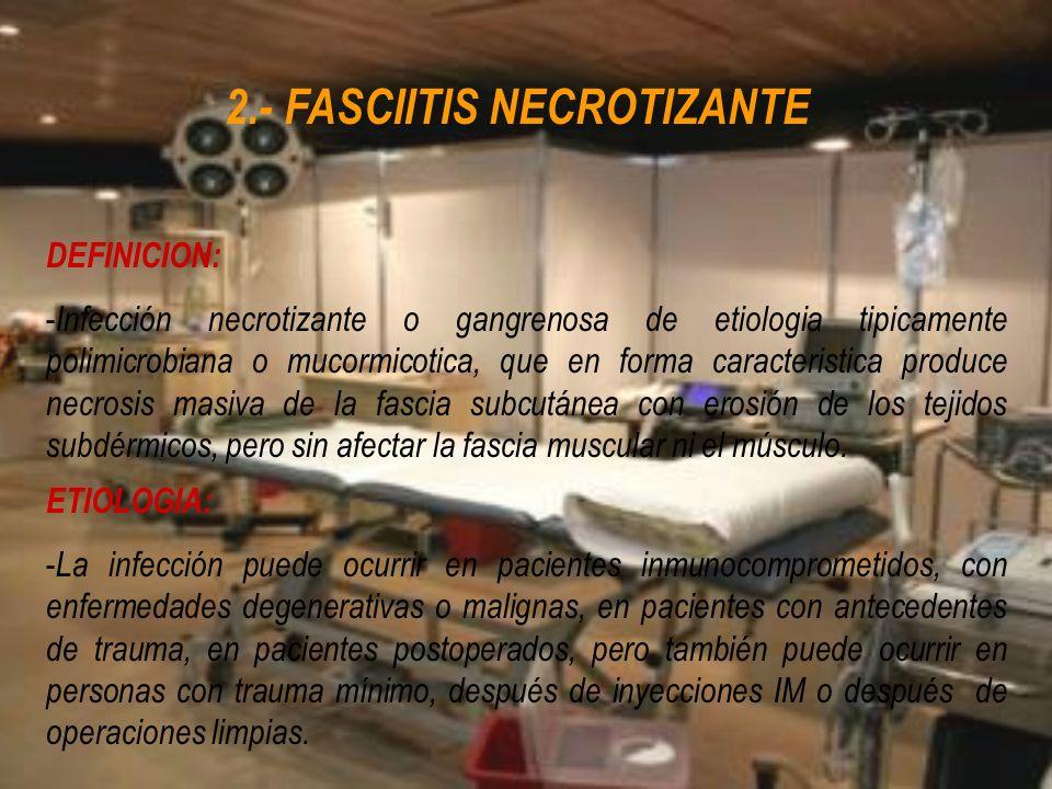 2.- FASCIITIS NECROTIZANTE