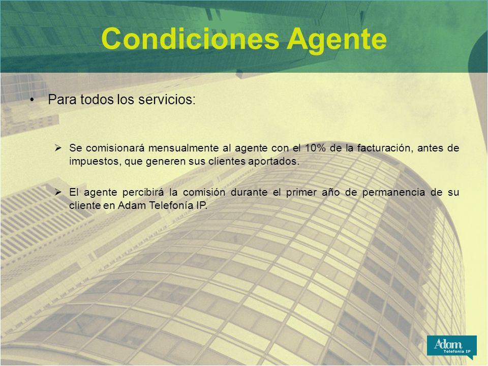 Condiciones Agente Para todos los servicios: