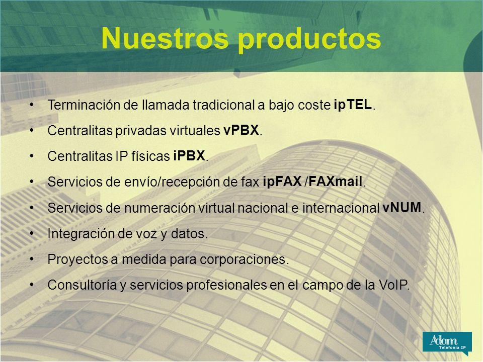 Nuestros productos Terminación de llamada tradicional a bajo coste ipTEL. Centralitas privadas virtuales vPBX.