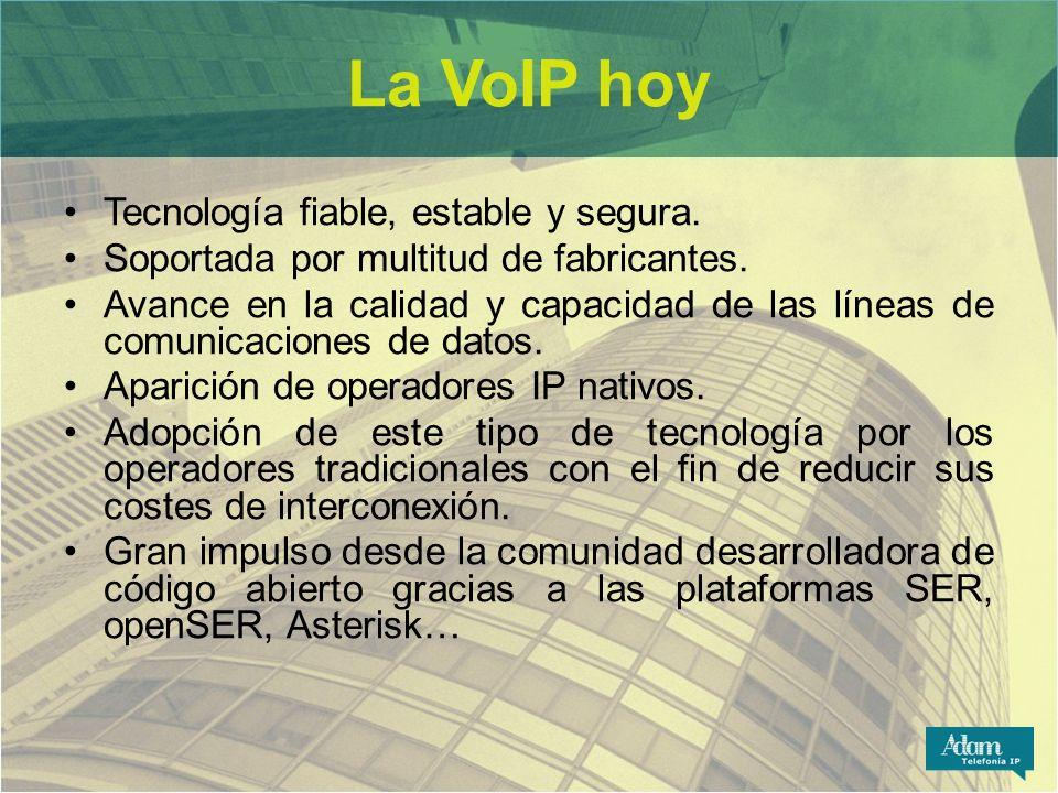 La VoIP hoy Tecnología fiable, estable y segura.