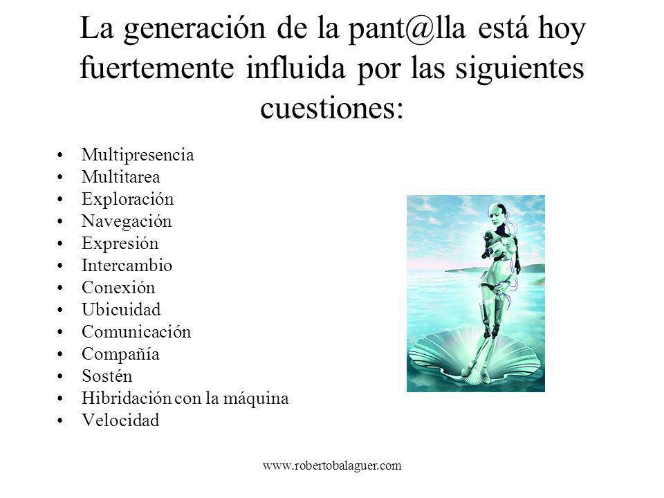 La generación de la pant@lla está hoy fuertemente influida por las siguientes cuestiones: