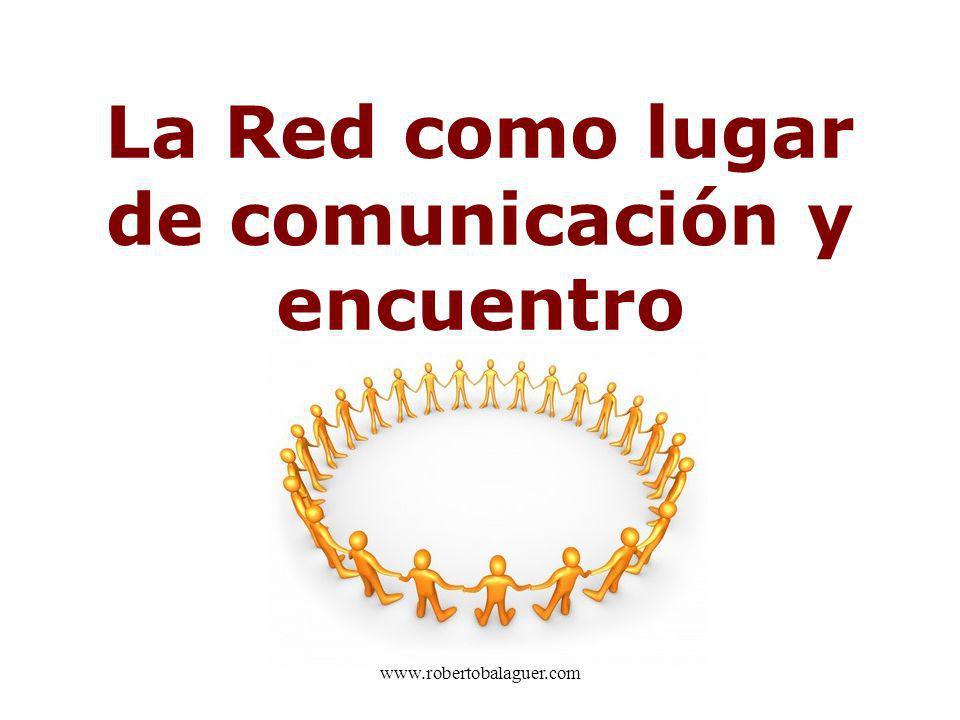 La Red como lugar de comunicación y encuentro