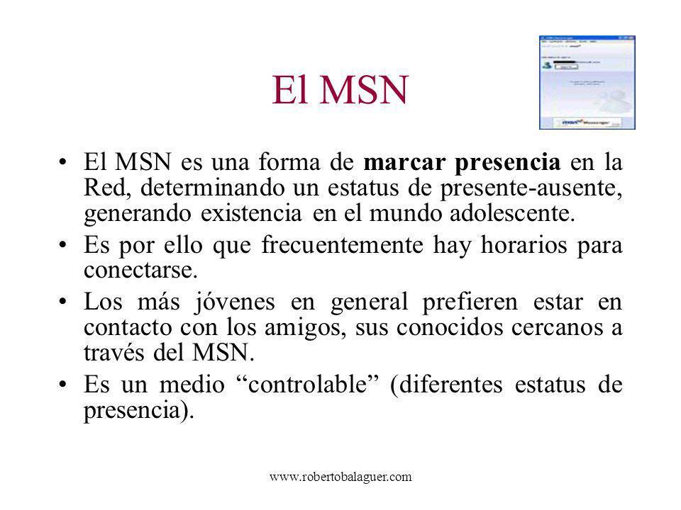 El MSN El MSN es una forma de marcar presencia en la Red, determinando un estatus de presente-ausente, generando existencia en el mundo adolescente.