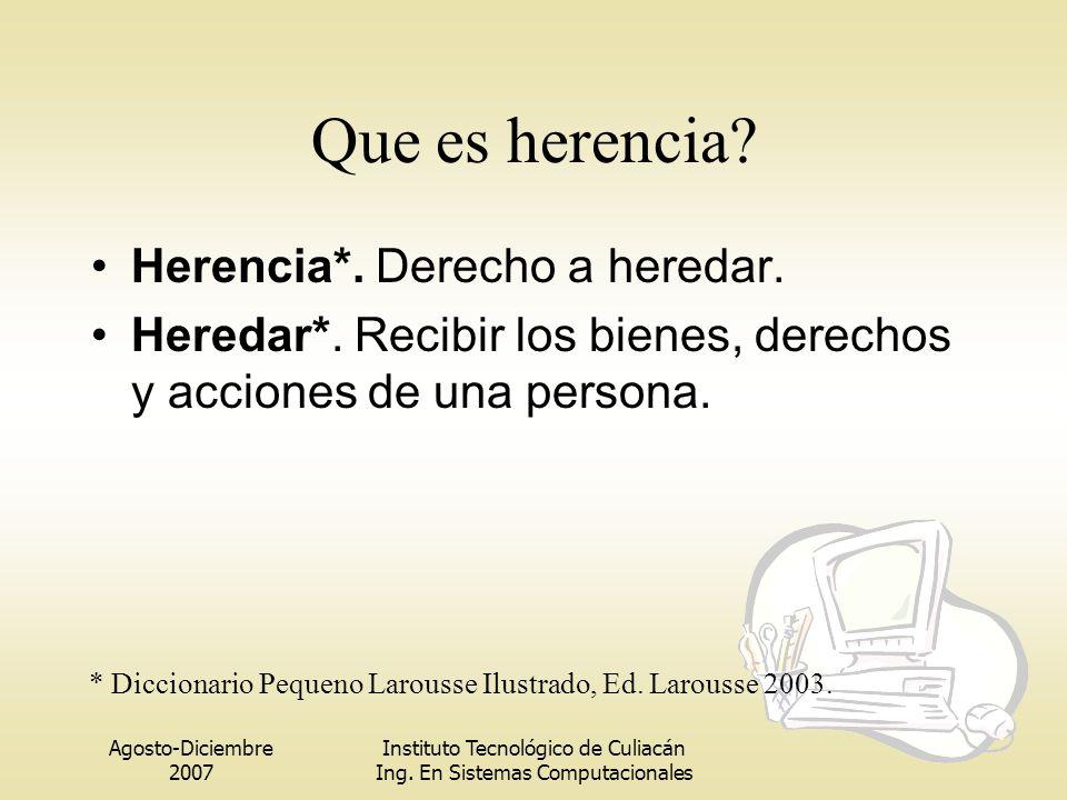 Que es herencia Herencia*. Derecho a heredar.