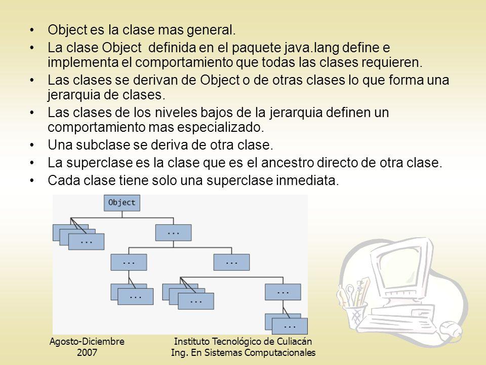 Object es la clase mas general.