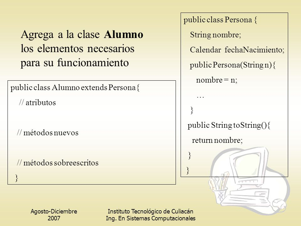 public class Persona { String nombre; Calendar fechaNacimiento; public Persona(String n){ nombre = n;