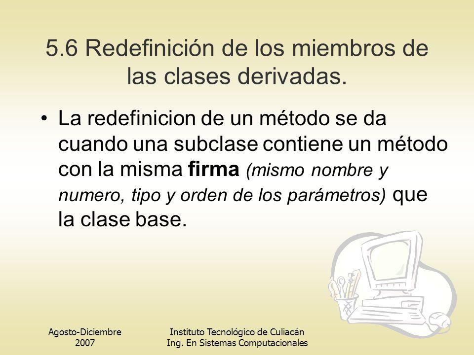5.6 Redefinición de los miembros de las clases derivadas.