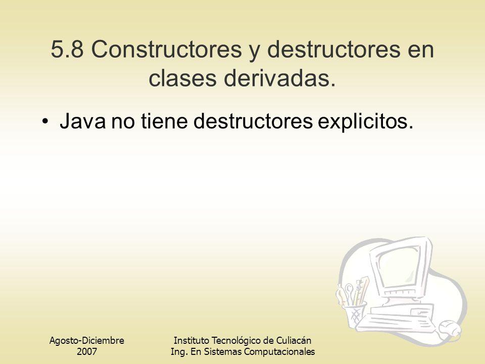 5.8 Constructores y destructores en clases derivadas.