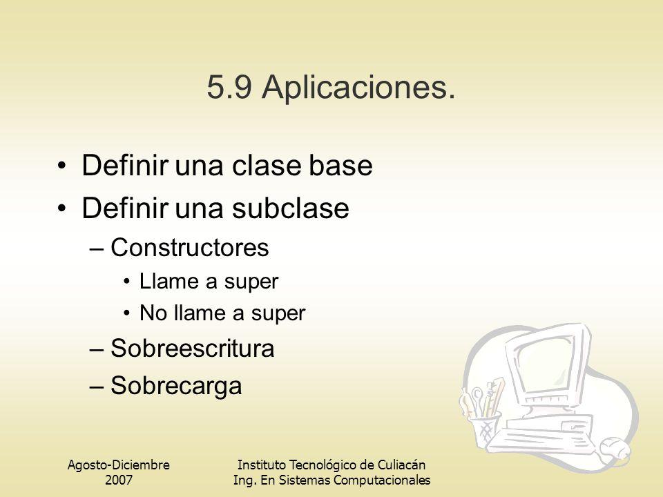 5.9 Aplicaciones. Definir una clase base Definir una subclase