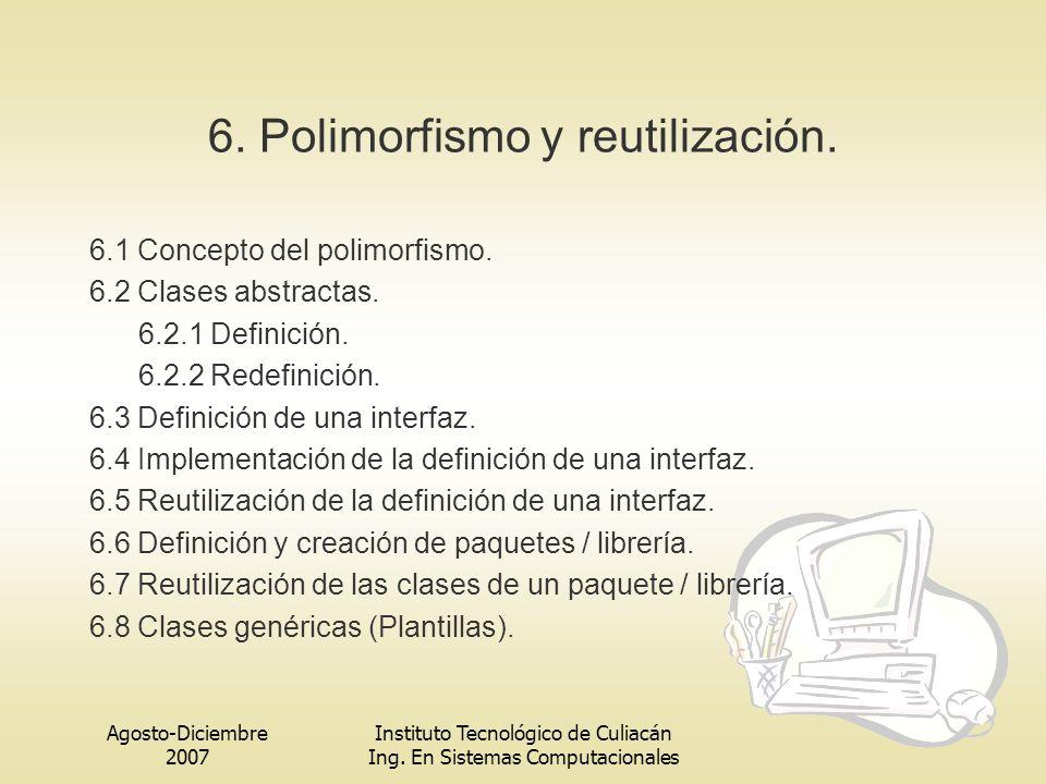 6. Polimorfismo y reutilización.