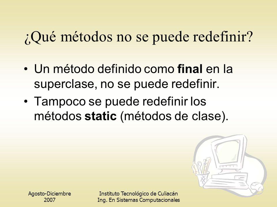 ¿Qué métodos no se puede redefinir