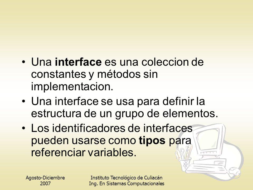 Una interface es una coleccion de constantes y métodos sin implementacion.