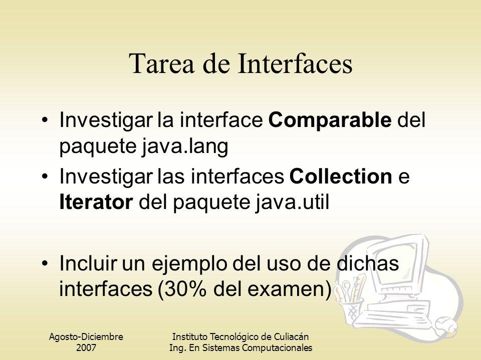 Tarea de Interfaces Investigar la interface Comparable del paquete java.lang. Investigar las interfaces Collection e Iterator del paquete java.util.