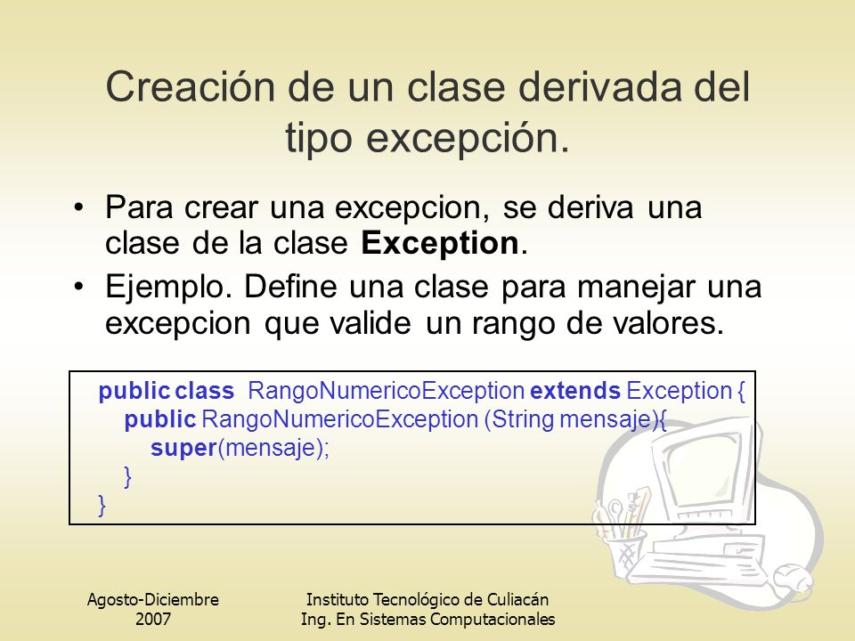 Creación de un clase derivada del tipo excepción.