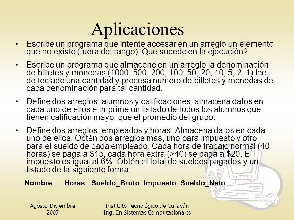 Aplicaciones Escribe un programa que intente accesar en un arreglo un elemento que no existe (fuera del rango). Que sucede en la ejecución