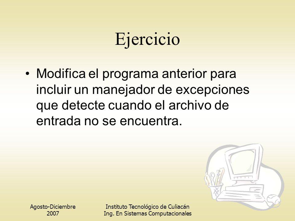Ejercicio Modifica el programa anterior para incluir un manejador de excepciones que detecte cuando el archivo de entrada no se encuentra.