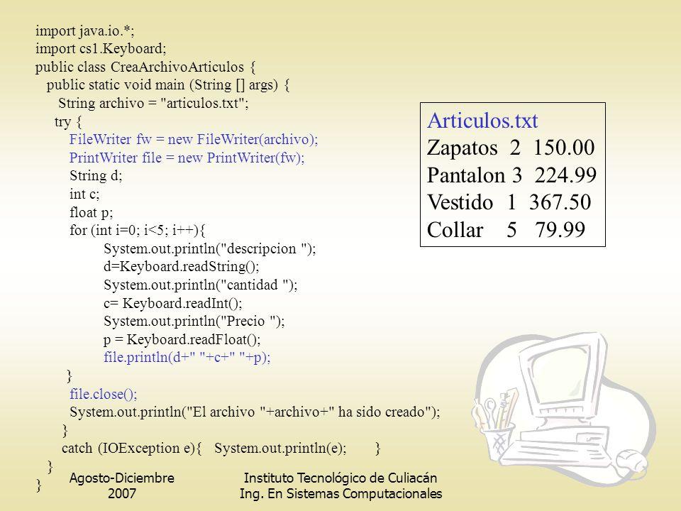 Articulos.txt Zapatos 2 150.00 Pantalon 3 224.99 Vestido 1 367.50