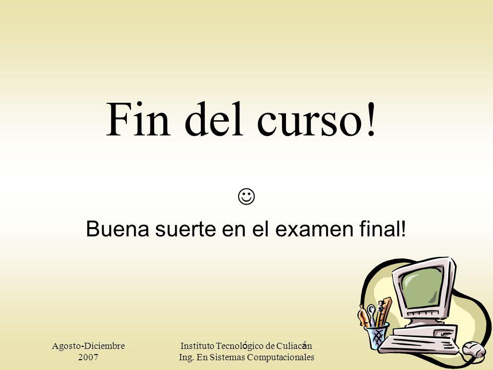  Buena suerte en el examen final!