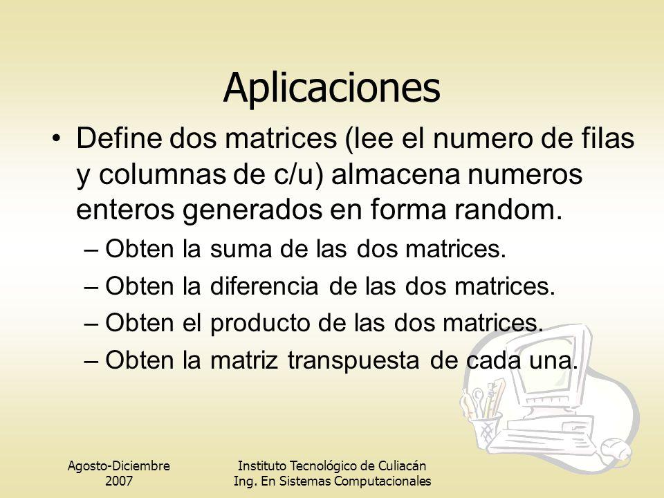 Aplicaciones Define dos matrices (lee el numero de filas y columnas de c/u) almacena numeros enteros generados en forma random.
