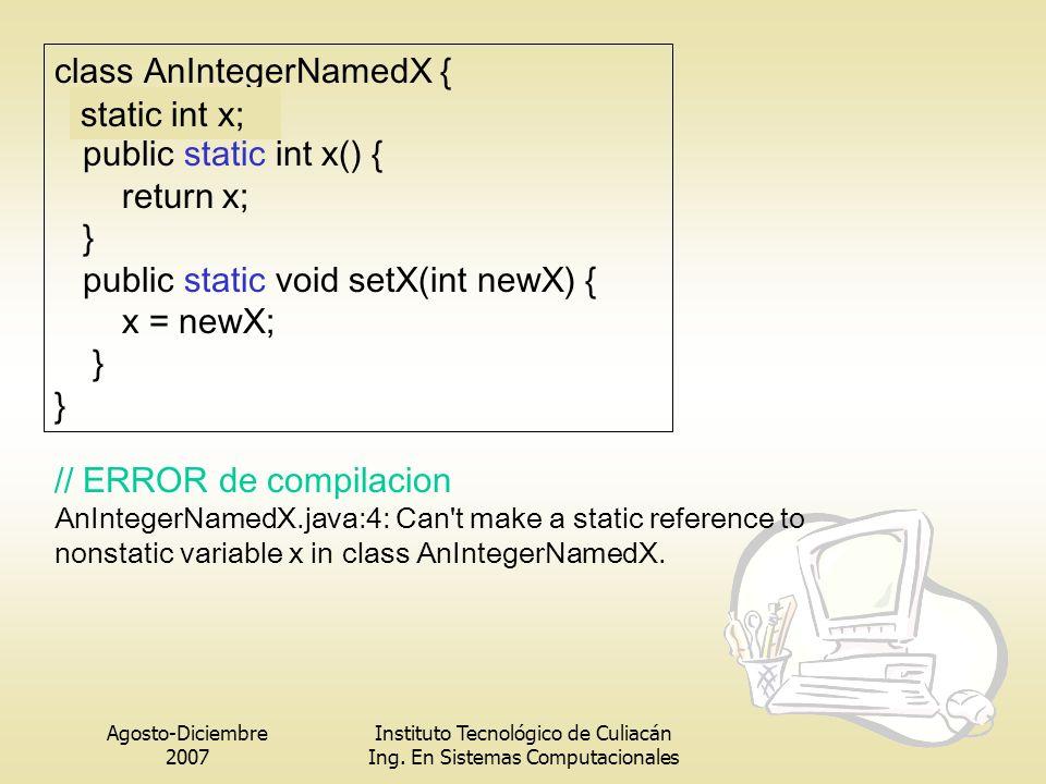 class AnIntegerNamedX { int x; public static int x() { return x; }
