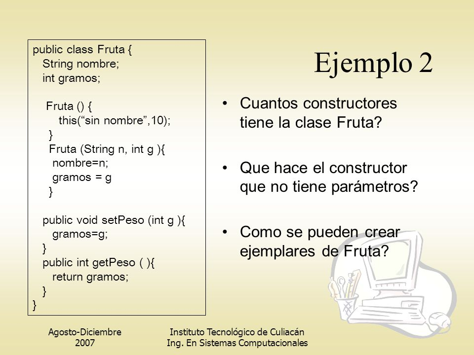 Ejemplo 2 Cuantos constructores tiene la clase Fruta