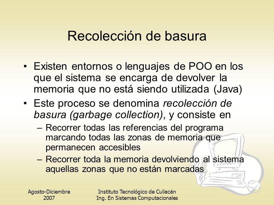 Recolección de basura Existen entornos o lenguajes de POO en los que el sistema se encarga de devolver la memoria que no está siendo utilizada (Java)