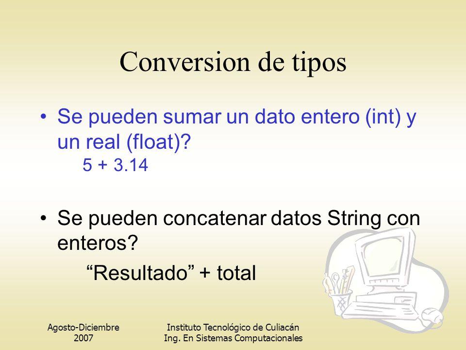 Conversion de tipos Se pueden sumar un dato entero (int) y un real (float) 5 + 3.14. Se pueden concatenar datos String con enteros
