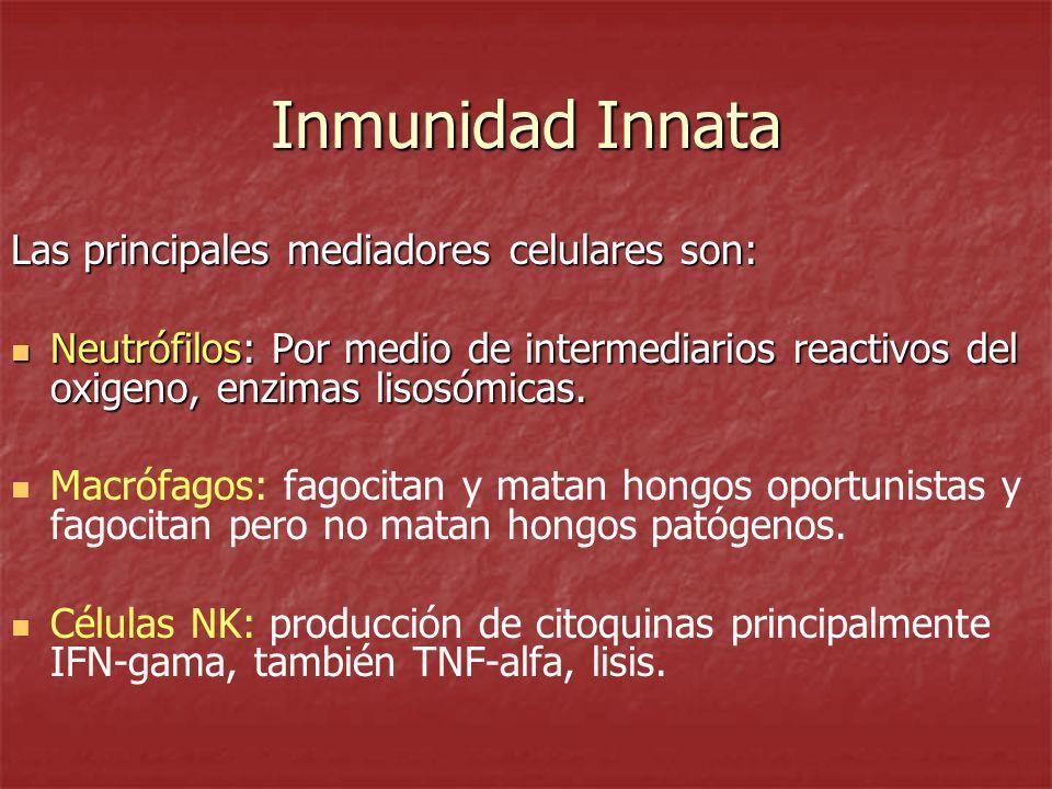 Inmunidad Innata Las principales mediadores celulares son:
