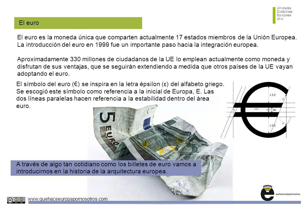 Unidades Didácticas. Europeas. Nº 4. El euro. El euro es la moneda única que comparten actualmente 17 estados miembros de la Unión Europea.