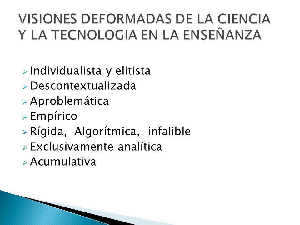 VISIONES DEFORMADAS DE LA CIENCIA Y LA TECNOLOGIA EN LA ENSEÑANZA