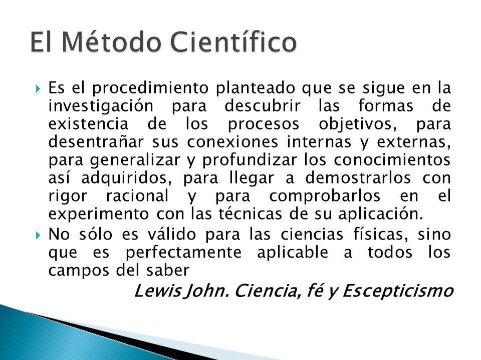 El Método Científico Lewis John. Ciencia, fé y Escepticismo
