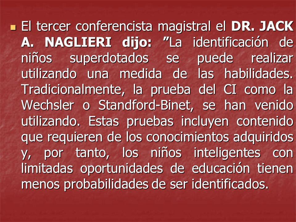 El tercer conferencista magistral el DR. JACK A