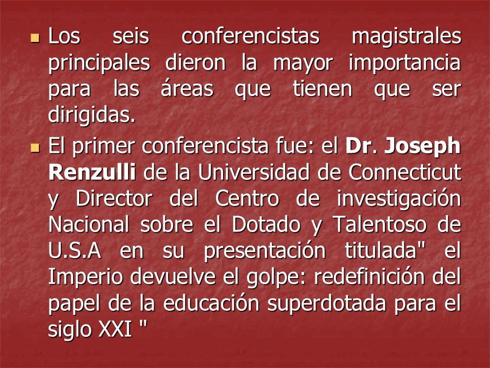 Los seis conferencistas magistrales principales dieron la mayor importancia para las áreas que tienen que ser dirigidas.