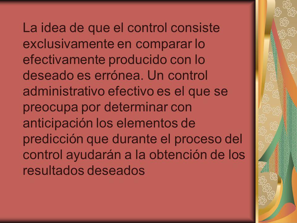 La idea de que el control consiste exclusivamente en comparar lo efectivamente producido con lo deseado es errónea.