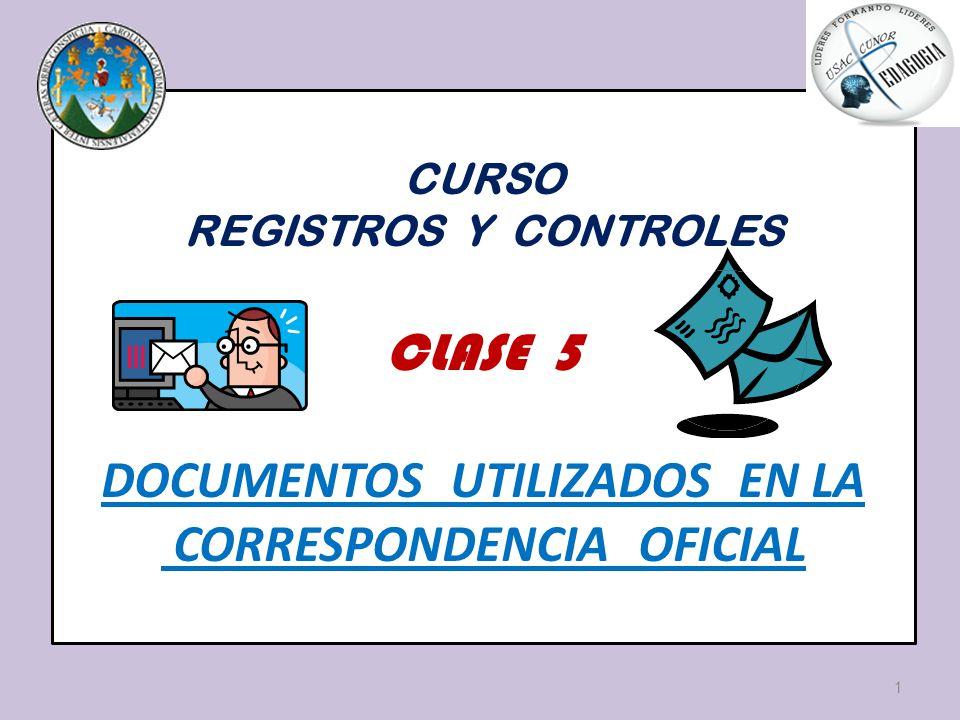 DOCUMENTOS UTILIZADOS EN LA CORRESPONDENCIA OFICIAL