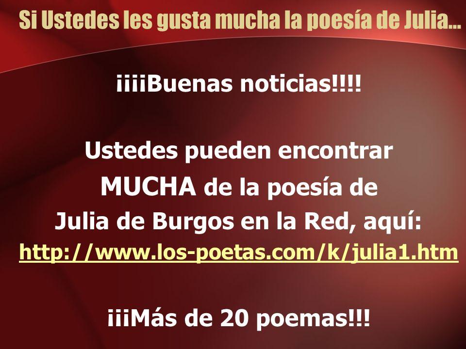 Si Ustedes les gusta mucha la poesía de Julia…