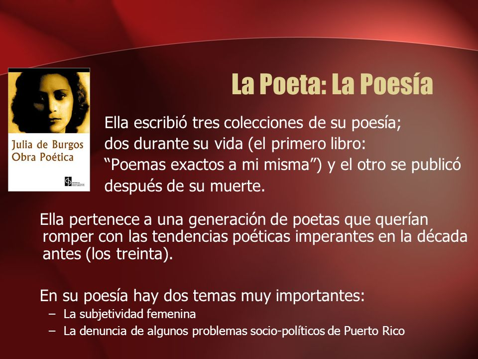 La Poeta: La Poesía Ella escribió tres colecciones de su poesía;