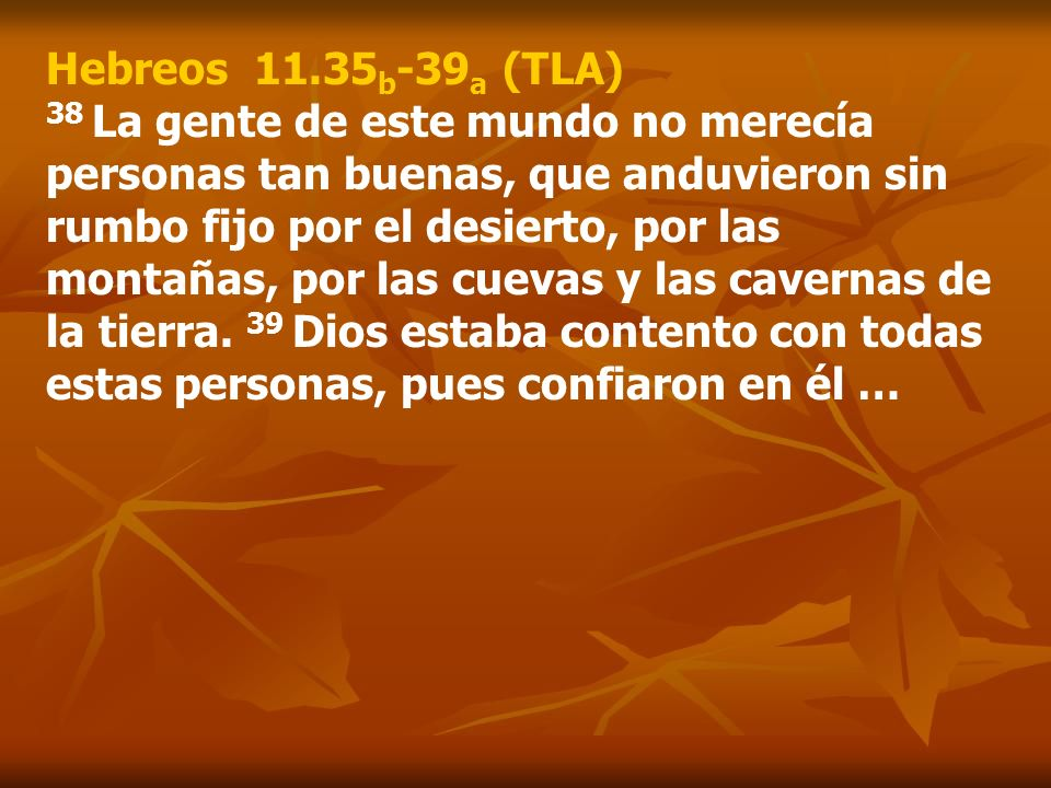 Hebreos 11.35b-39a (TLA)