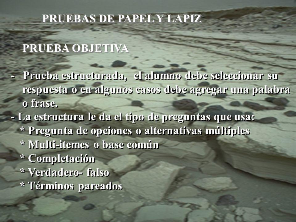 PRUEBAS DE PAPEL Y LAPIZ