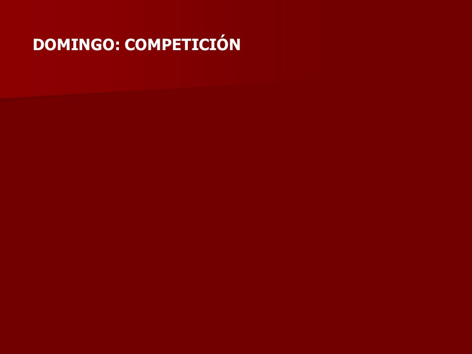 DOMINGO: COMPETICIÓN