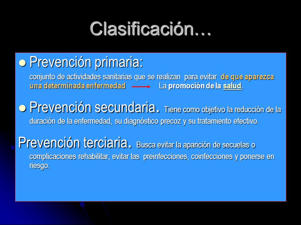 Clasificación… Prevención primaria: