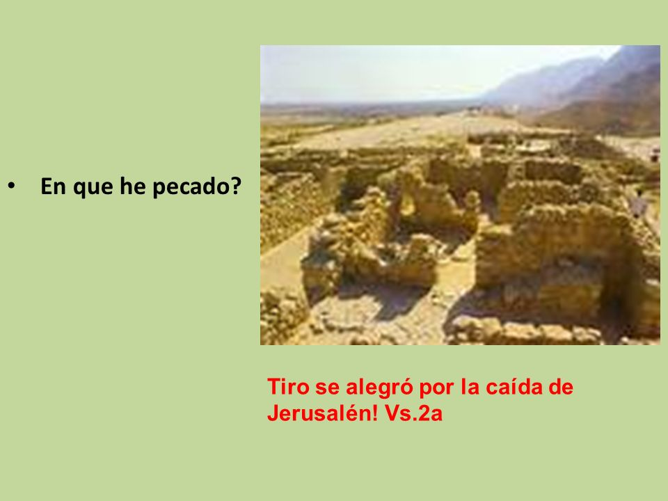 Tiro se alegró por la caída de Jerusalén! Vs.2a