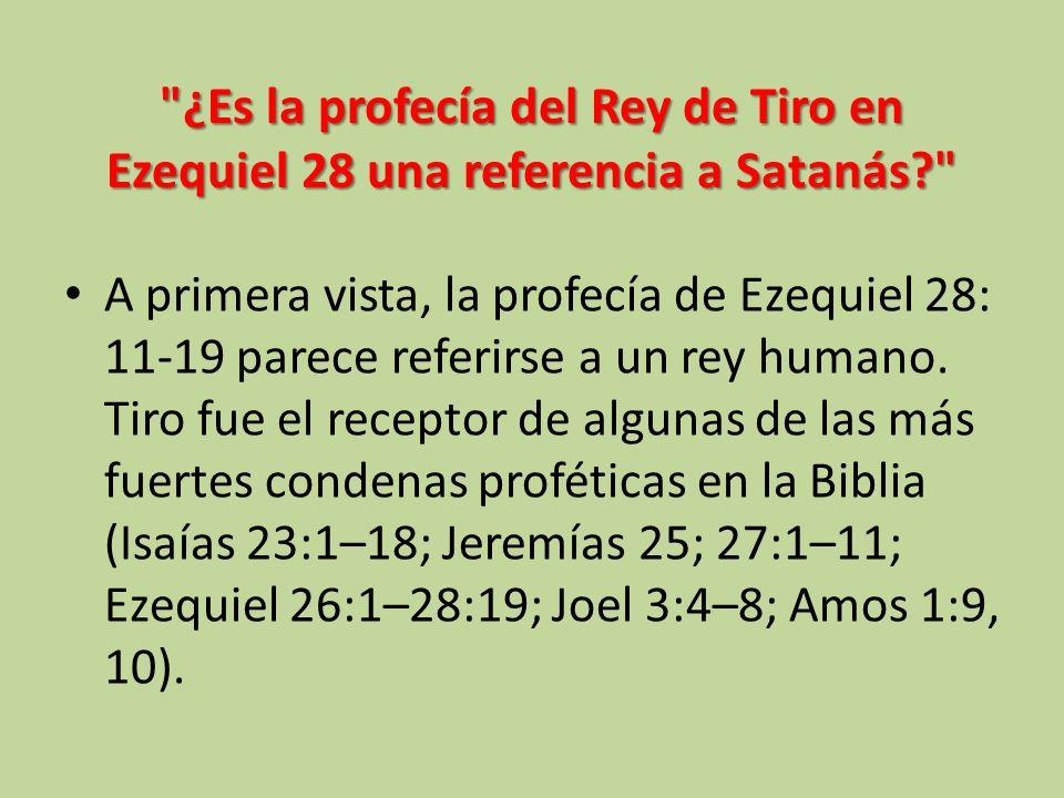 ¿Es la profecía del Rey de Tiro en Ezequiel 28 una referencia a Satanás